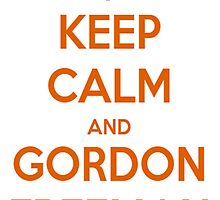 Keep Calm And Gordon Freeman by nickydean