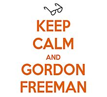 Keep Calm And Gordon Freeman Photographic Print