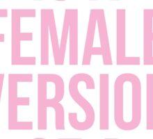 A DIVA IS A FEMALE VERSION OF A HUSTLER Sticker