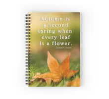 Autumn is a second spring Spiral Notebook