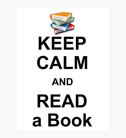 KEEP CALM AND READ A BOOK Photographic Print