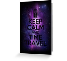 Keep calm and time travel Greeting Card