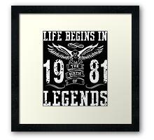 Life Begins In 1981 Birth Legends Framed Print