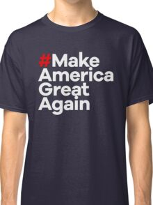 # Make America Great Again Classic T-Shirt