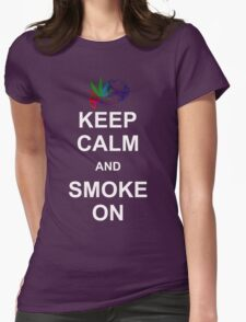KEEP CALM AND SMOKE ON Womens Fitted T-Shirt