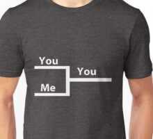 You vs Me In Bracket Unisex T-Shirt