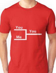 You vs Me In Bracket Unisex T-Shirt