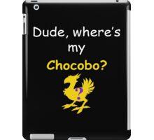 Dude, Where's My Chocobo? iPad Case/Skin
