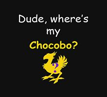 Dude, Where's My Chocobo? Unisex T-Shirt