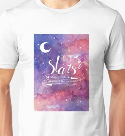 To the stars ACOMAF Quote Unisex T-Shirt