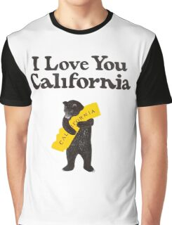 I Love You California Graphic T-Shirt