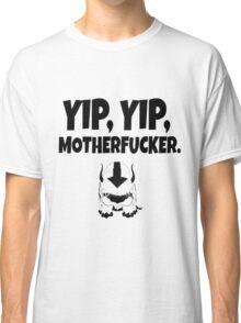 yip, yip motherfucker Classic T-Shirt