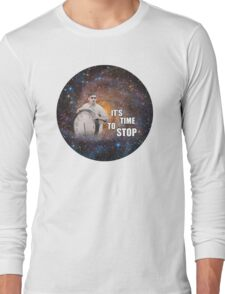 It's Time to Stop! Long Sleeve T-Shirt