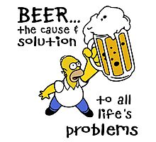 Beer... The cause & solution to all life's problems  Photographic Print