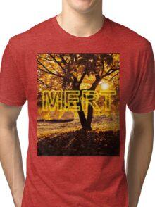 MERT SHIRT 3 Tri-blend T-Shirt