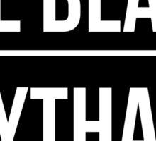 All Black Erythang Sticker