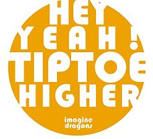 Hey Yeah! Tiptoe Higher by vitoriaguidugli