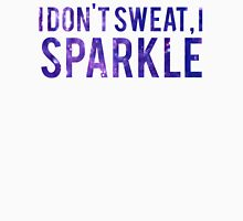I Dont Sweat I Sparkle Unisex T-Shirt
