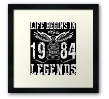 Life Begins In 1984 Birth Legends Framed Print