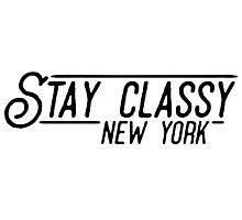 Stay Classy New York Photographic Print
