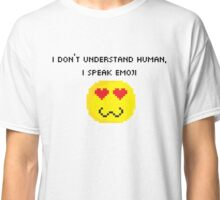 I Speak Emoji! Classic T-Shirt