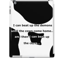 Beat up the demons with cow print iPad Case/Skin