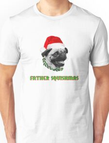 Father Squishmas Pug Unisex T-Shirt