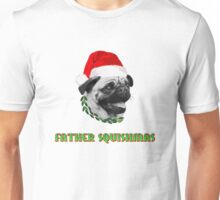 Father Squishmas Pug Unisex T-Shirt