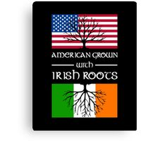 American Grown With Irish Roots  Canvas Print
