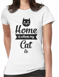 Home Is Where My Cat Is T-Shirt Womens Fitted T-Shirt