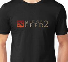 DotA 2 Mid or Feed Unisex T-Shirt