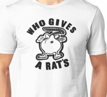 Who Gives A Rats Unisex T-Shirt