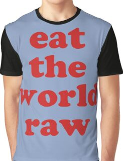 EAT THE WORLD RAW Graphic T-Shirt