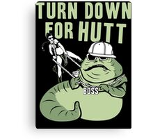 Turn Down For Hutt Canvas Print