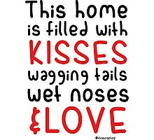 This home is filled with kisses Photographic Print