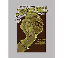 The Great Revenge of the Demon Ball Photographic Print