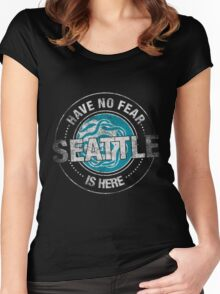 Have No Fear Seattle Is Here Women's Fitted Scoop T-Shirt