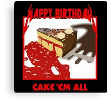 Happy Birthday Metalhead!! Cake 'Em All Canvas Print