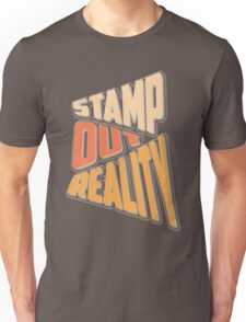 Stamp out Reality Unisex T-Shirt