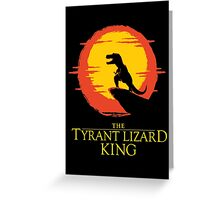 The Tyrant Lizard King  Greeting Card