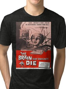 The Brain that Wouldn't Die vintage poster Tri-blend T-Shirt