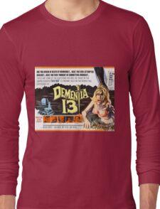 Dementia 13 Classic Horror Movie Poster Long Sleeve T-Shirt