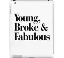 Young, Broke and Fabulous iPad Case/Skin