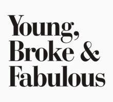 Young, Broke and Fabulous T-Shirt