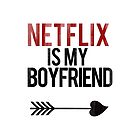 Netflix is my boyfriend by RexLambo