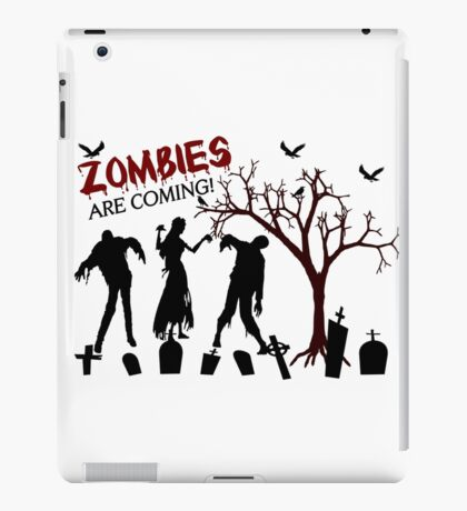 Zombies Are Coming iPad Case/Skin