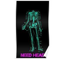 Need Head - Sticker + Poster