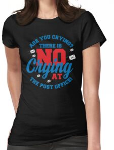 Are You Crying At The Post Office  Womens Fitted T-Shirt
