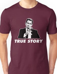 Barney Stinson True Story How I Met Your Mother Unisex T-Shirt