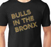 Bulls in the Bronx Unisex T-Shirt